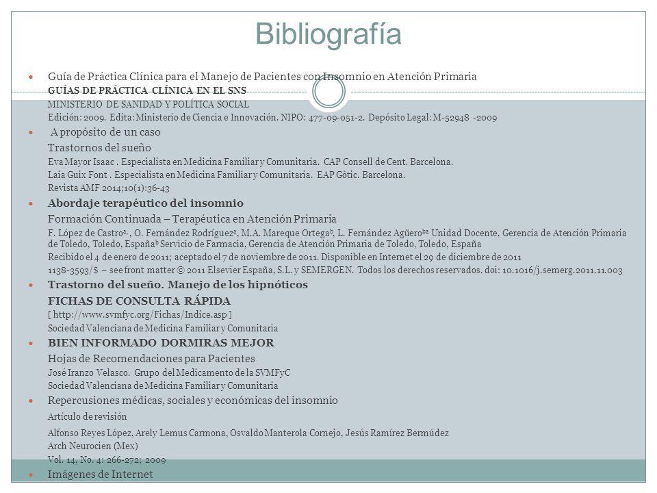 Bibliografía Guía de Práctica Clínica para el Manejo de Pacientes con Insomnio en Atención Primaria GUÍAS DE PRÁCTICA CLÍNICA EN EL SNS MINISTERIO DE