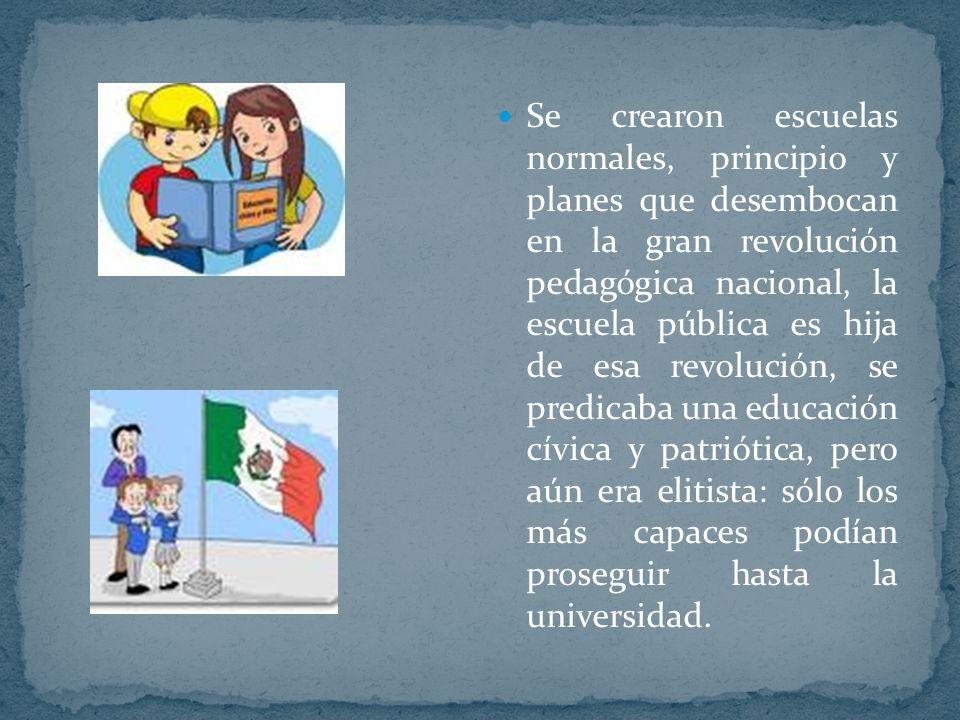 Se crearon escuelas normales, principio y planes que desembocan en la gran revolución pedagógica nacional, la escuela pública es hija de esa revolució