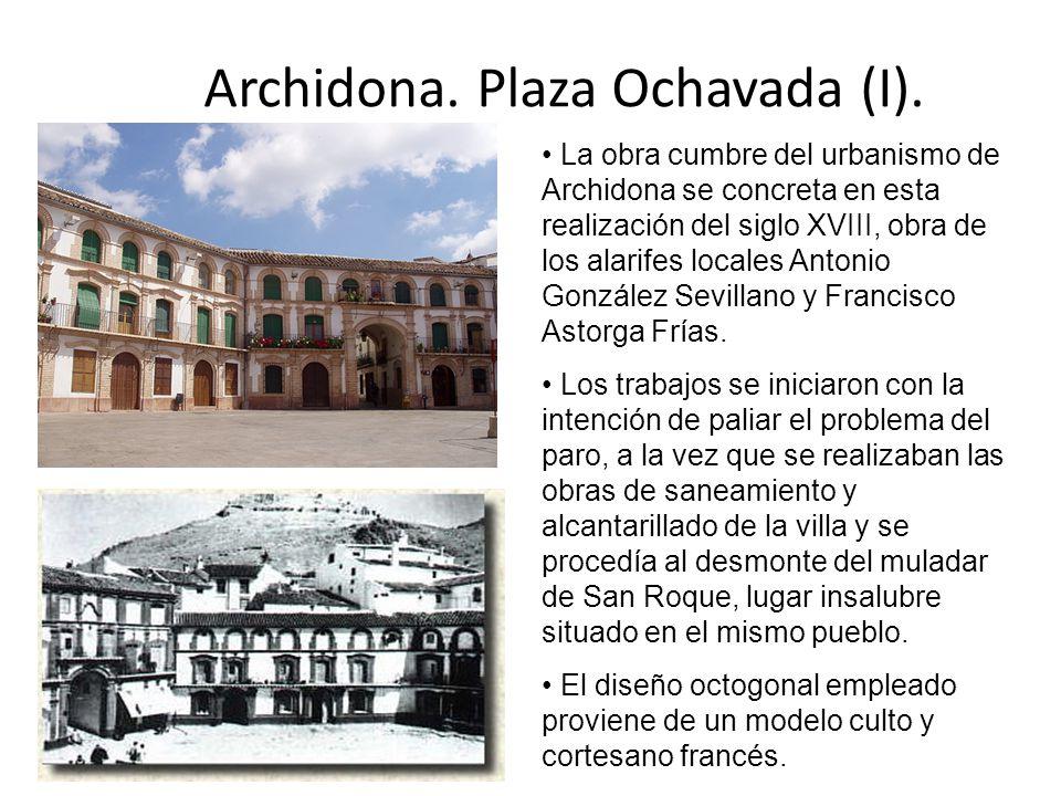 Archidona. Plaza Ochavada (I). La obra cumbre del urbanismo de Archidona se concreta en esta realización del siglo XVIII, obra de los alarifes locales
