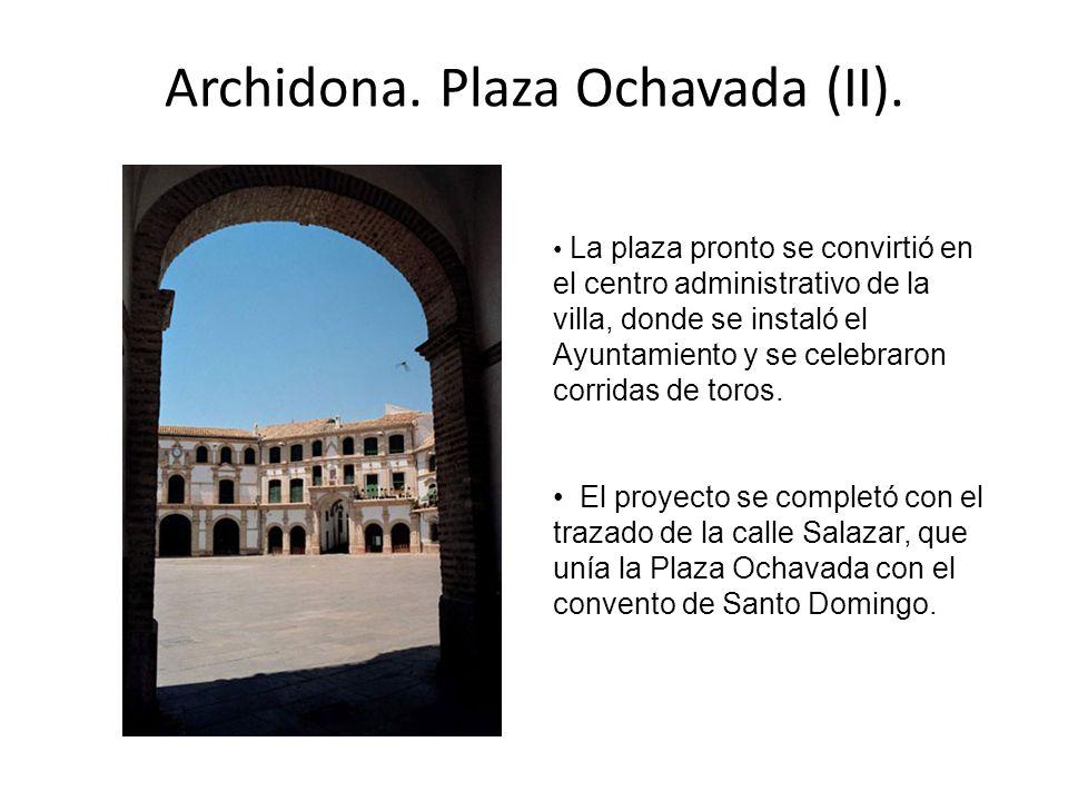 Archidona. Plaza Ochavada (II). La plaza pronto se convirtió en el centro administrativo de la villa, donde se instaló el Ayuntamiento y se celebraron