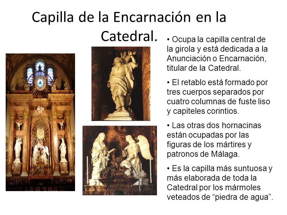 Capilla de la Encarnación en la Catedral. Ocupa la capilla central de la girola y está dedicada a la Anunciación o Encarnación, titular de la Catedral