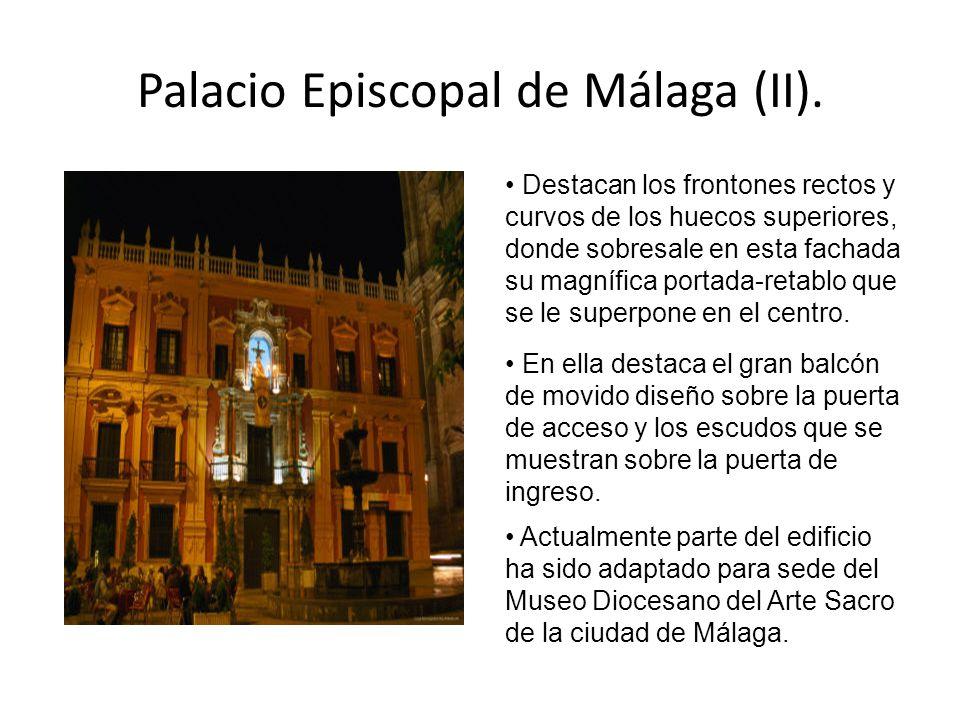 Palacio Episcopal de Málaga (II). Destacan los frontones rectos y curvos de los huecos superiores, donde sobresale en esta fachada su magnífica portad