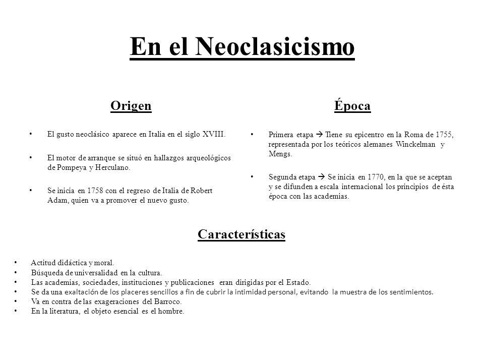 En el Neoclasicismo Origen El gusto neoclásico aparece en Italia en el siglo XVIII. El motor de arranque se situó en hallazgos arqueológicos de Pompey
