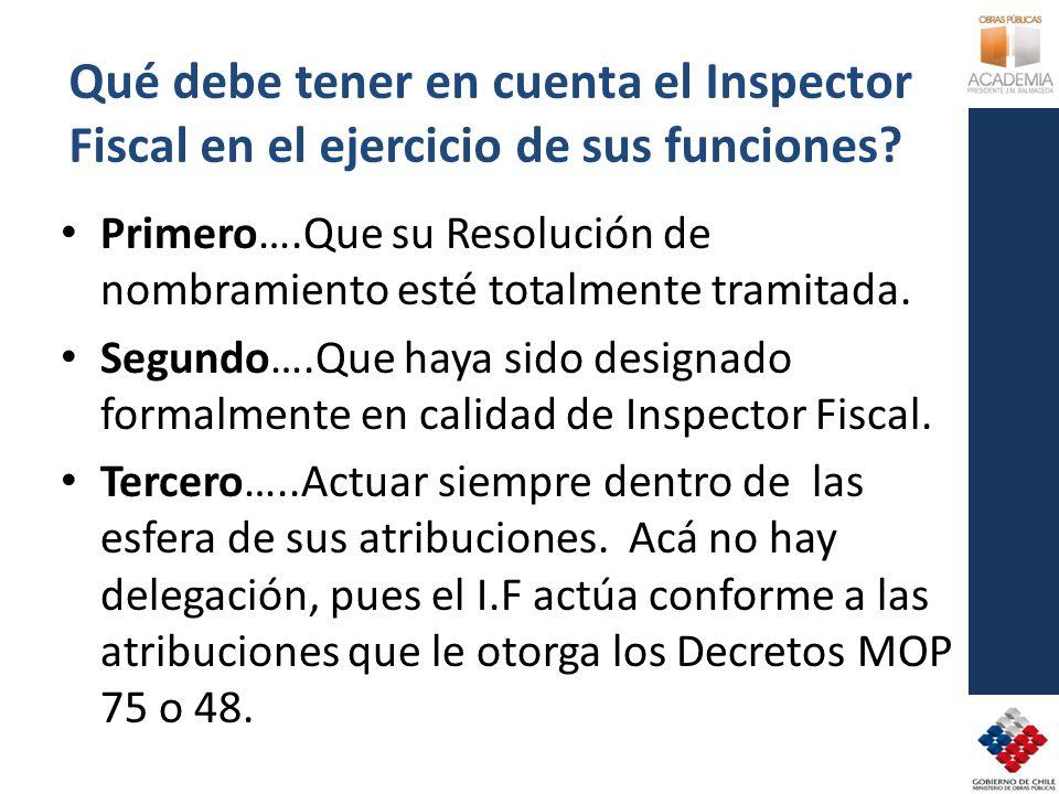 Qué debe tener en cuenta el Inspector Fiscal en el ejercicio de sus funciones? Primero….Que su Resolución de nombramiento esté totalmente tramitada. S
