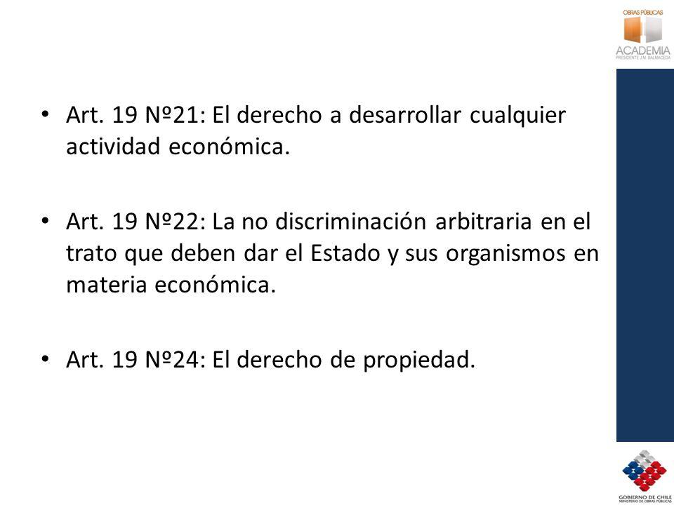 Art. 19 Nº21: El derecho a desarrollar cualquier actividad económica. Art. 19 Nº22: La no discriminación arbitraria en el trato que deben dar el Estad