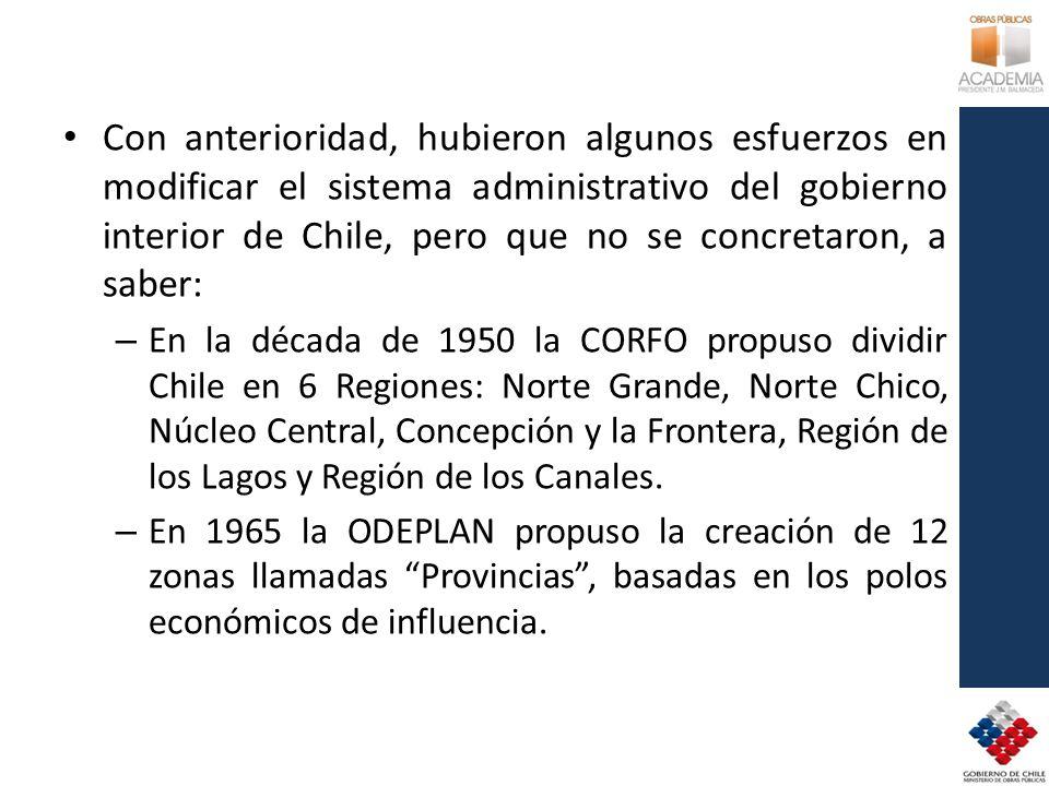 Con anterioridad, hubieron algunos esfuerzos en modificar el sistema administrativo del gobierno interior de Chile, pero que no se concretaron, a sabe