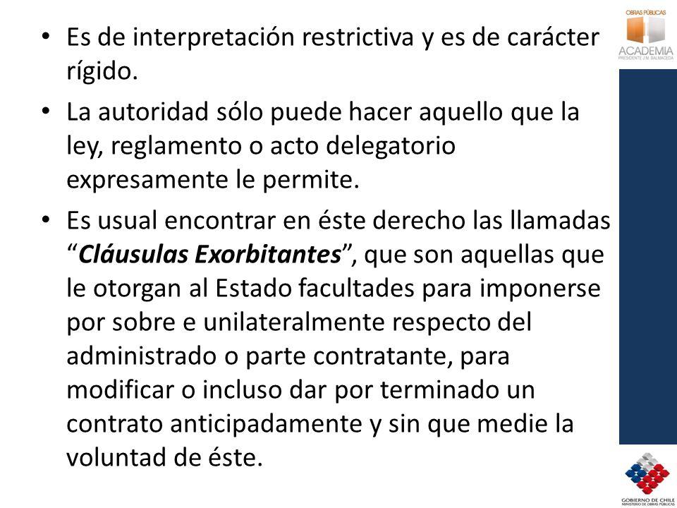 Es de interpretación restrictiva y es de carácter rígido. La autoridad sólo puede hacer aquello que la ley, reglamento o acto delegatorio expresamente