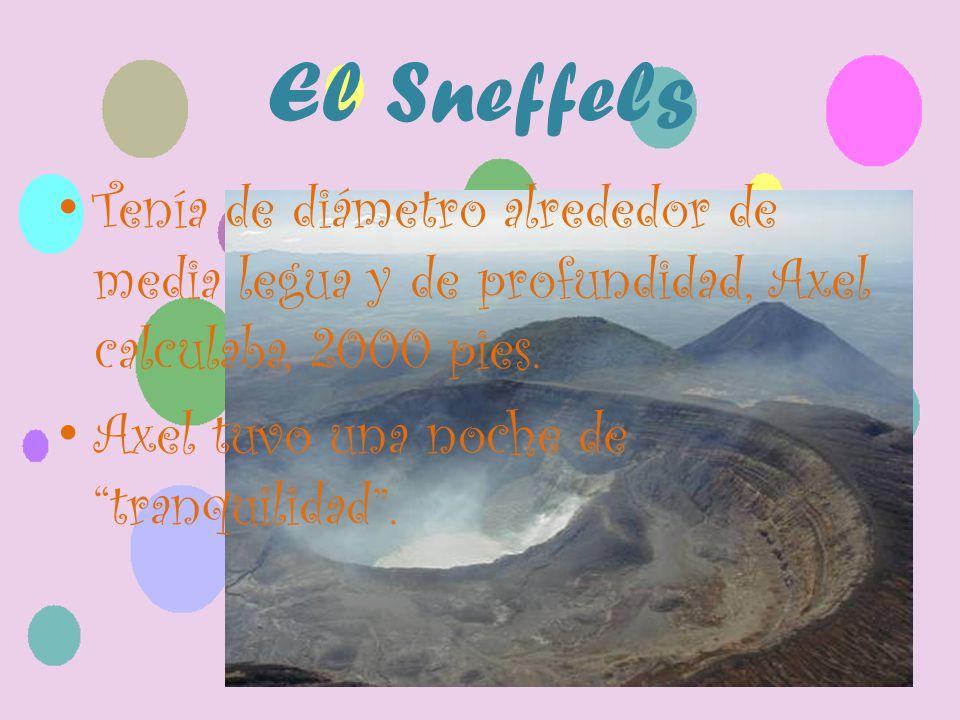 El Sneffels Tenía de diámetro alrededor de media legua y de profundidad, Axel calculaba, 2000 pies.