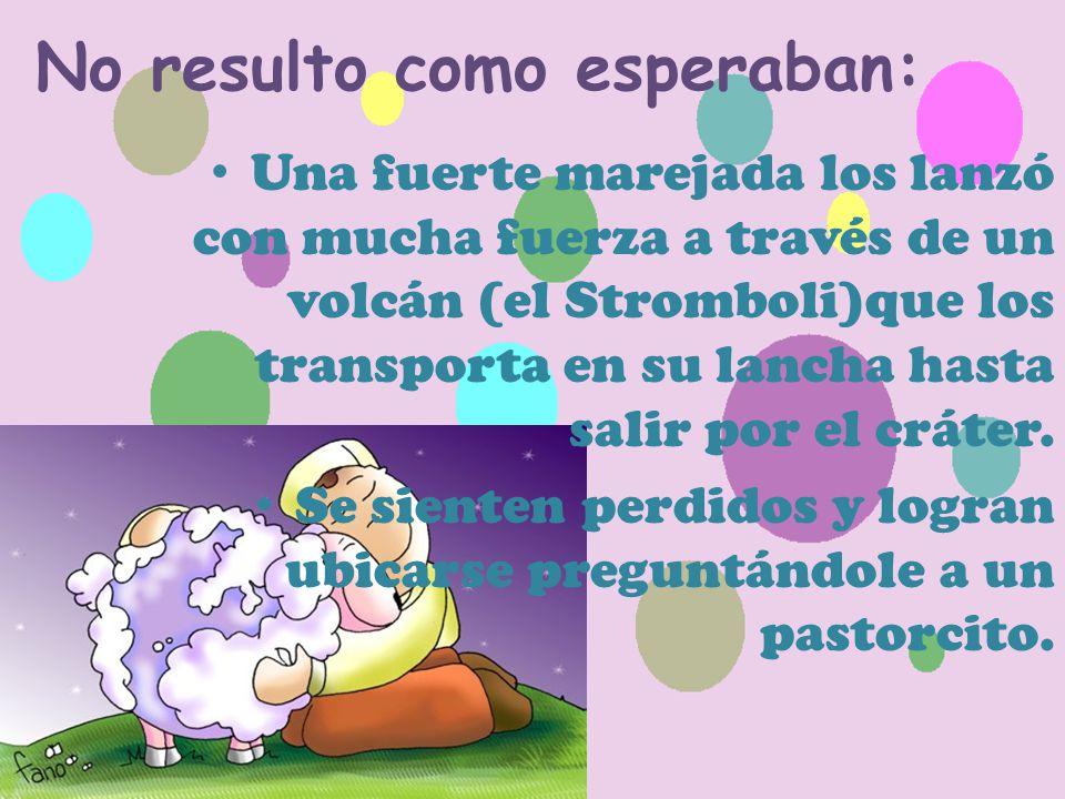 No resulto como esperaban: Una fuerte marejada los lanzó con mucha fuerza a través de un volcán (el Stromboli)que los transporta en su lancha hasta salir por el cráter.