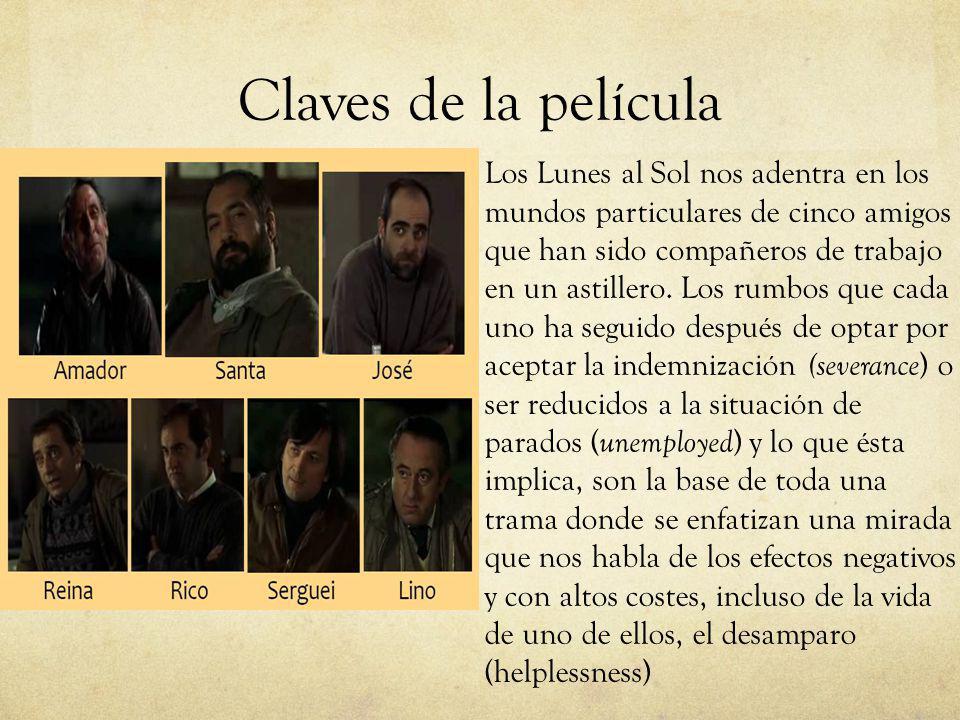 Claves de la película Los Lunes al Sol nos adentra en los mundos particulares de cinco amigos que han sido compañeros de trabajo en un astillero. Los