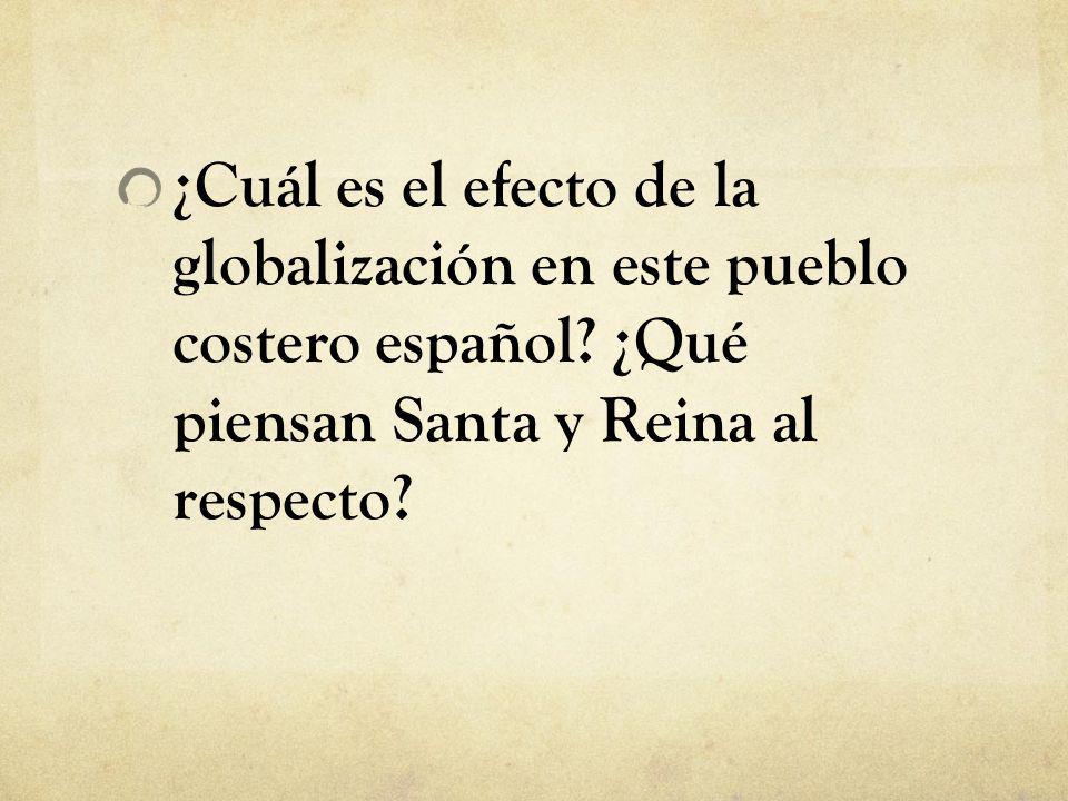 ¿Cuál es el efecto de la globalización en este pueblo costero español? ¿Qué piensan Santa y Reina al respecto?