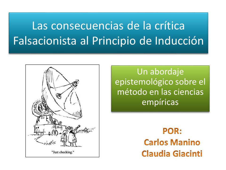 Las consecuencias de la crítica Falsacionista al Principio de Inducción Un abordaje epistemológico sobre el método en las ciencias empíricas