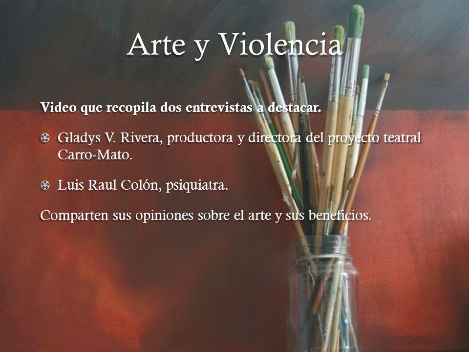 Arte y Violencia Video que recopila dos entrevistas a destacar.