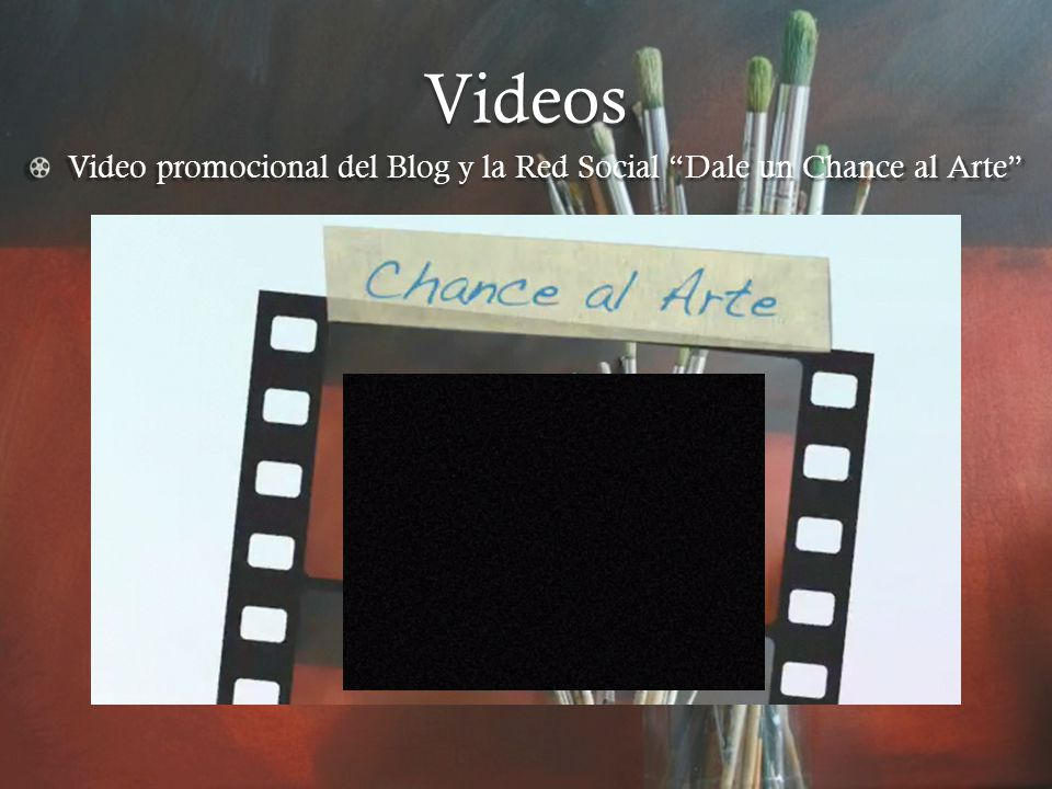 Videos Video promocional del Blog y la Red Social Dale un Chance al Arte