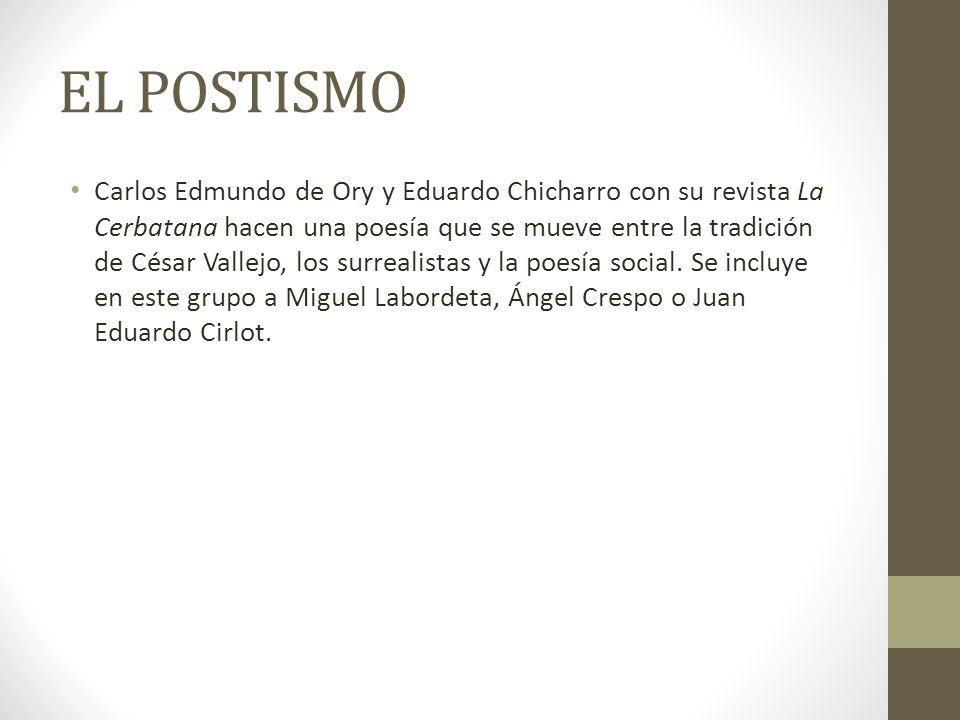 EL POSTISMO Carlos Edmundo de Ory y Eduardo Chicharro con su revista La Cerbatana hacen una poesía que se mueve entre la tradición de César Vallejo, l