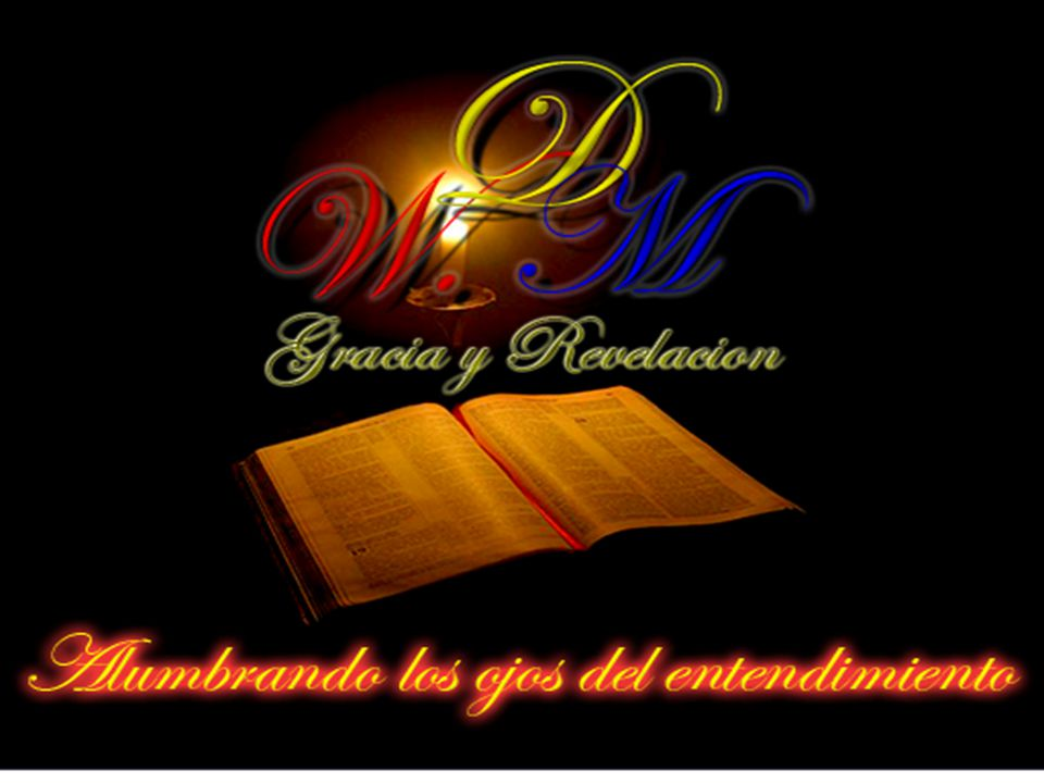 Ministerio de Gracia y Revelacion Alumbrando los ojos del entendimiento Vistiendo al Nuevo Hombre.