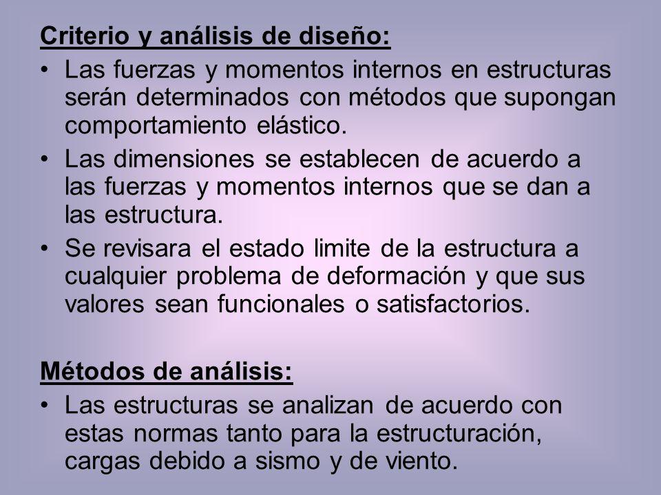 Métodos de análisis: Las estructuras se analizan de acuerdo con estas normas tanto para la estructuración, cargas debido a sismo y de viento.