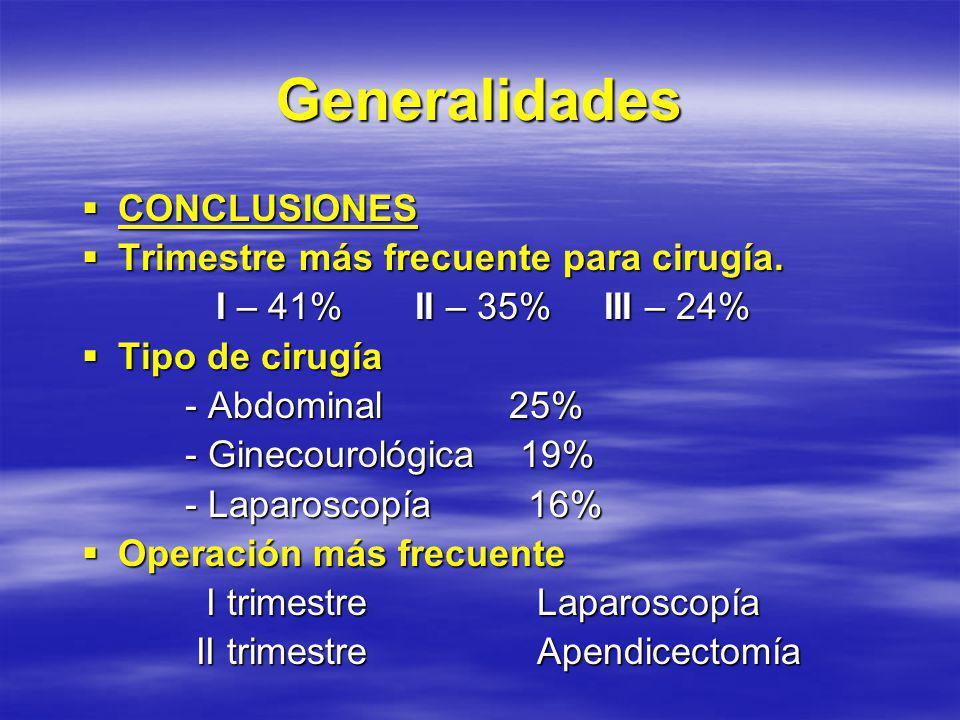 Generalidades Incidencia significativamente mayor de: Incidencia significativamente mayor de: - RN de bajo peso - RN de bajo peso - Pretérmino - Muertes Neonatales En grupo de embarazadas tratadas Qx.