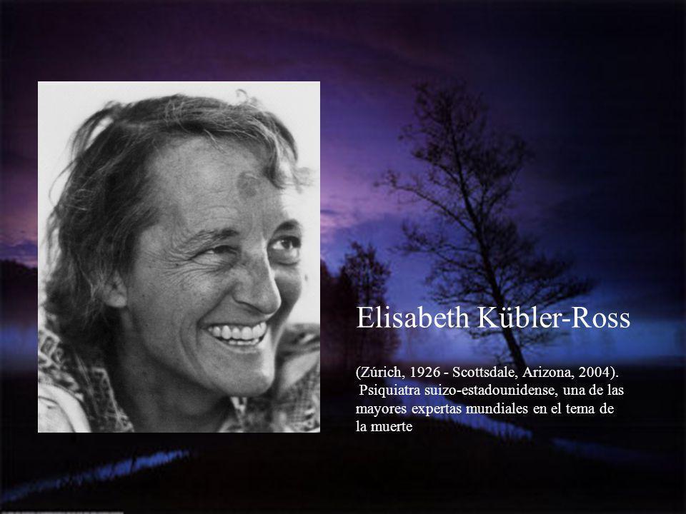 Elisabeth Kübler-Ross (Zúrich, 1926 - Scottsdale, Arizona, 2004).