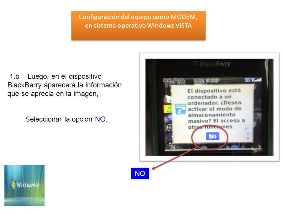 2 - En el computador aparecerá el siguiente cuadro de dialogo *Pulsamos Aceptar 2.a – Validar que el dispositivo refleje el PIN del equipo Configuración del equipo como MODEM, en sistema operativo Windows VISTA Configuración del equipo como MODEM, en sistema operativo Windows VISTA