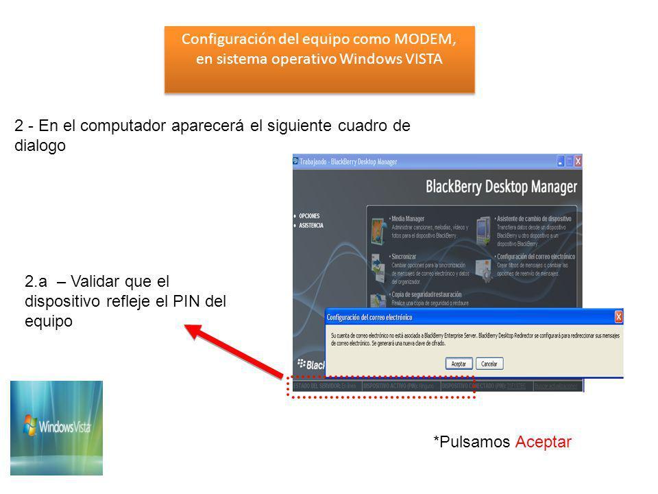 Configuración del equipo como MODEM, en sistema operativo Windows VISTA Configuración del equipo como MODEM, en sistema operativo Windows VISTA Una vez seleccionado el botón de marcar aparecerá en pantalla el siguiente icono que le traduce al cliente que se esta conectando el equipo celular como MODEM.