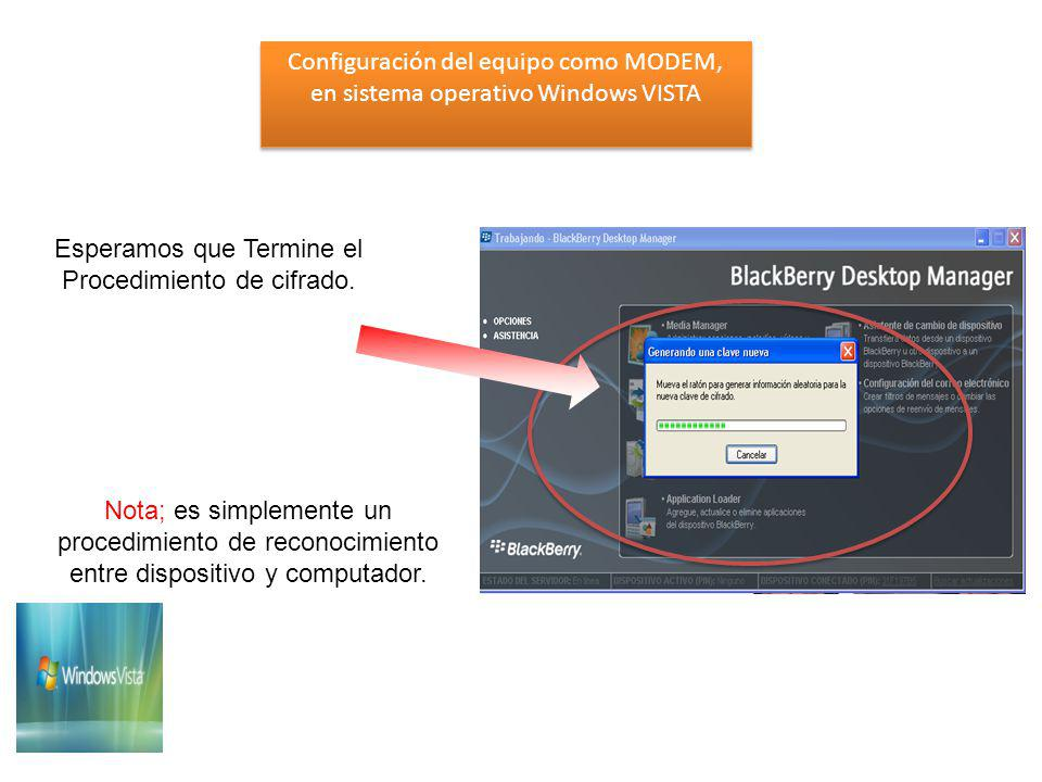 Pulsamos INICIO 3- Una vez verificada la el reconocimiento entre equipo y computador, comenzamos el procedimiento para crear la conexión, Se busca en la barra inferir el Botón de inicio Configuración del equipo como MODEM, en sistema operativo Windows VISTA Configuración del equipo como MODEM, en sistema operativo Windows VISTA