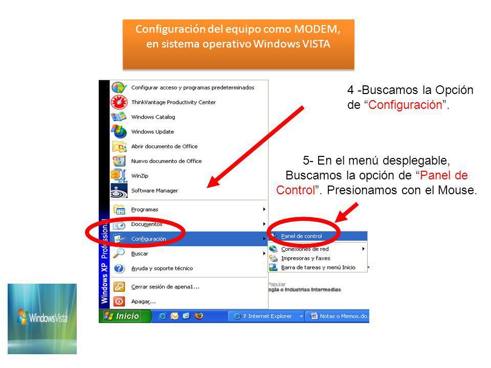 Configuración del equipo como MODEM, en sistema operativo Windows VISTA Configuración del equipo como MODEM, en sistema operativo Windows VISTA 6 - Hacer click en Vista Clásica