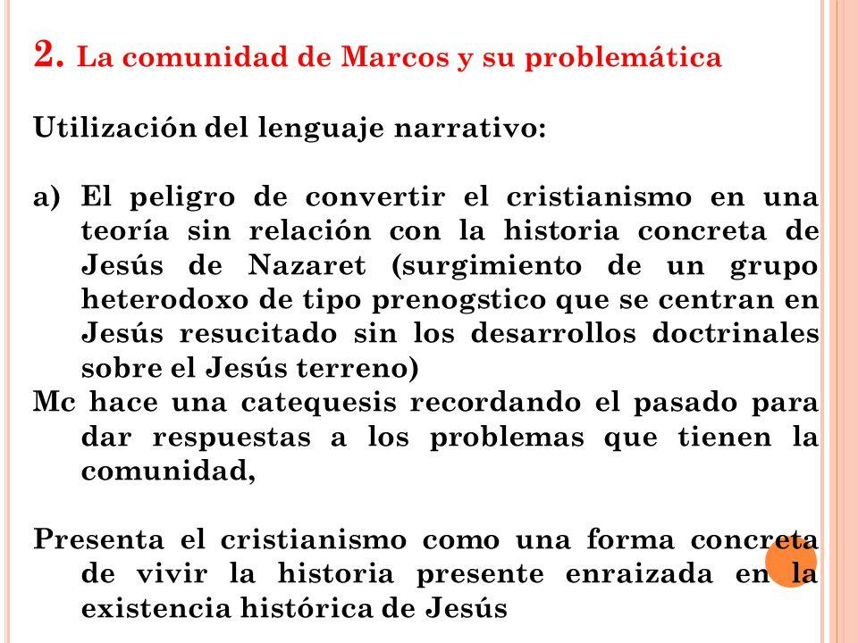 2. La comunidad de Marcos y su problemática Utilización del lenguaje narrativo: a)El peligro de convertir el cristianismo en una teoría sin relación c