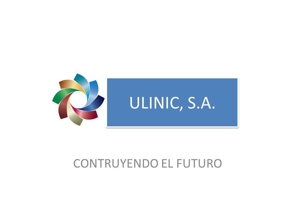 ULINIC, S.A. CONTRUYENDO EL FUTURO
