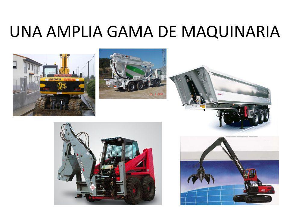 UNA AMPLIA GAMA DE MAQUINARIA