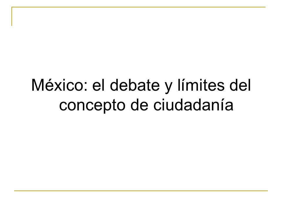 México: el debate y límites del concepto de ciudadanía