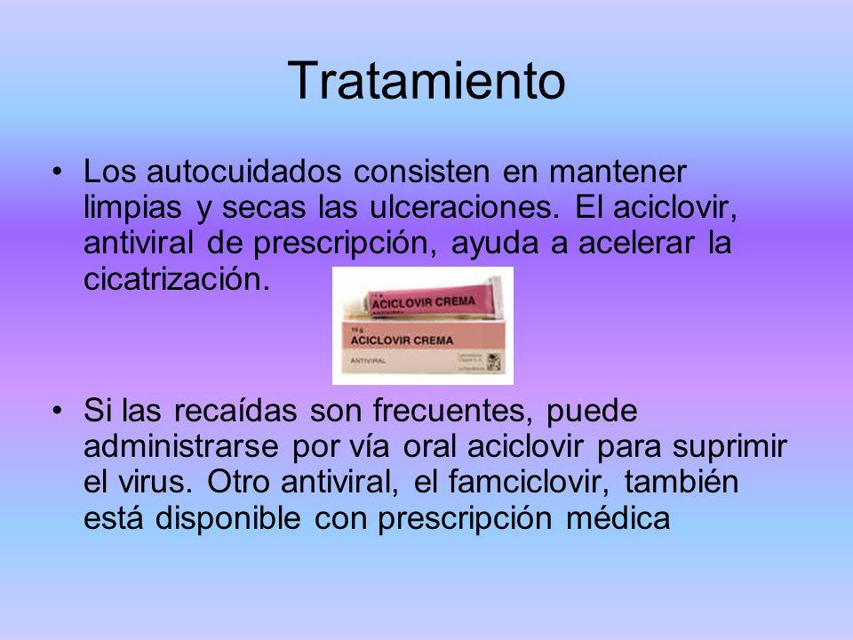 Tratamiento Los autocuidados consisten en mantener limpias y secas las ulceraciones. El aciclovir, antiviral de prescripción, ayuda a acelerar la cica