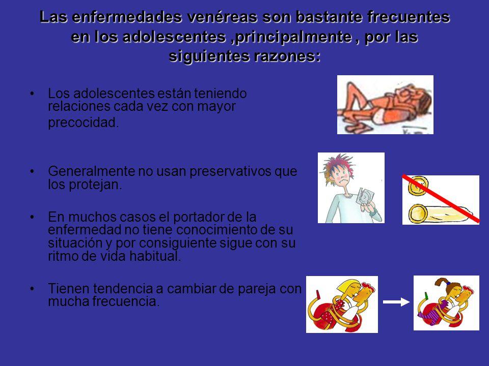 Las enfermedades venéreas son bastante frecuentes en los adolescentes,principalmente, por las siguientes razones: Los adolescentes están teniendo rela