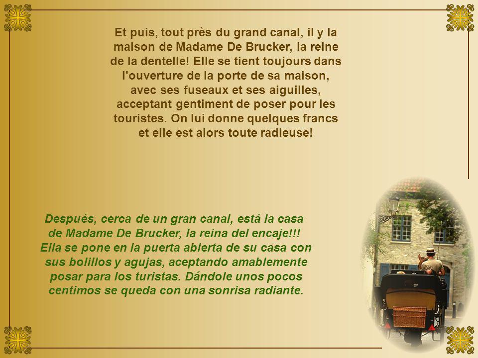 Et puis, tout près du grand canal, il y la maison de Madame De Brucker, la reine de la dentelle.
