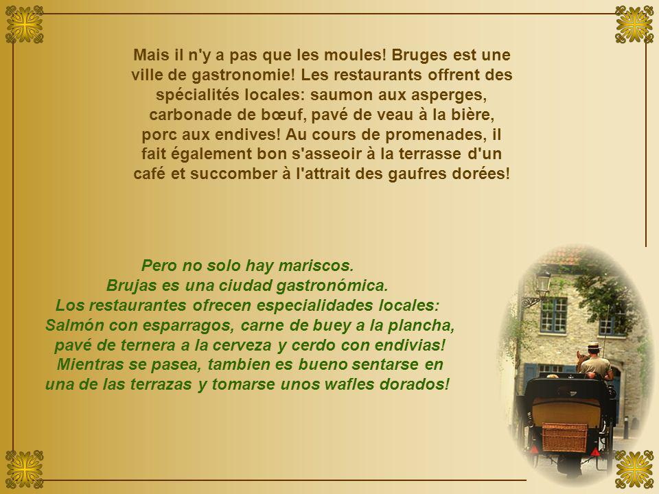 Mais il n y a pas que les moules.Bruges est une ville de gastronomie.