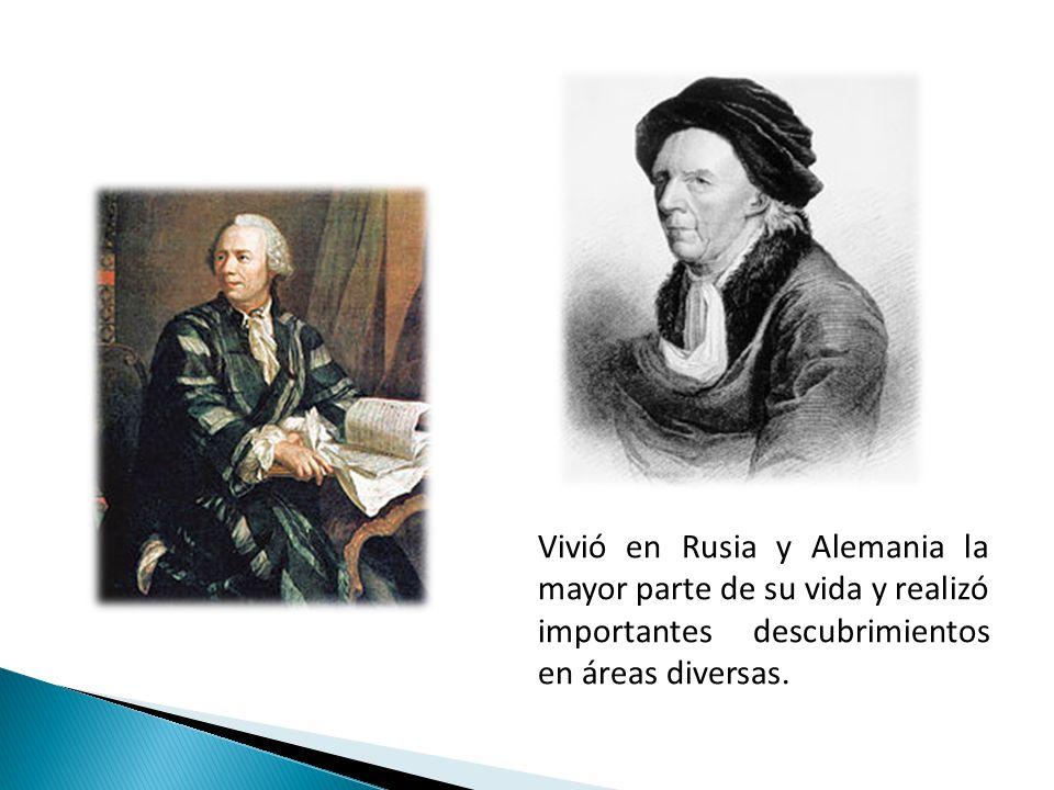 Vivió en Rusia y Alemania la mayor parte de su vida y realizó importantes descubrimientos en áreas diversas.