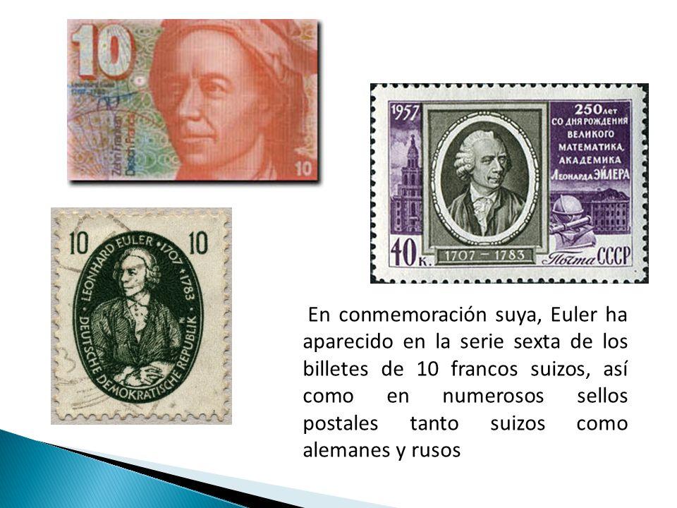 En conmemoración suya, Euler ha aparecido en la serie sexta de los billetes de 10 francos suizos, así como en numerosos sellos postales tanto suizos c