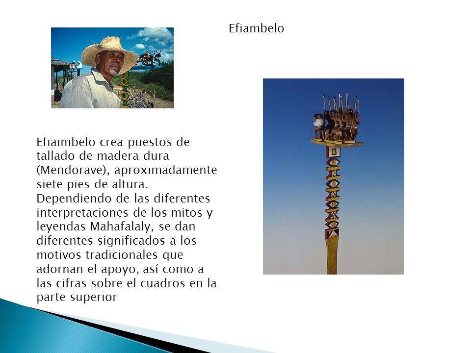 Efiambelo Efiaimbelo crea puestos de tallado de madera dura (Mendorave), aproximadamente siete pies de altura. Dependiendo de las diferentes interpret