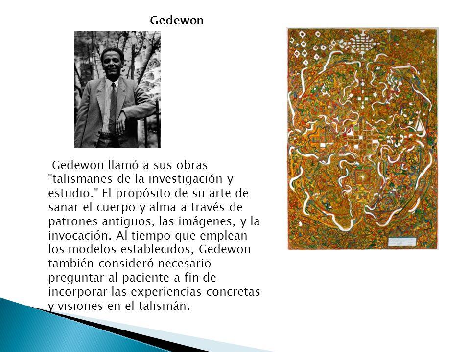 Gedewon Gedewon llamó a sus obras talismanes de la investigación y estudio. El propósito de su arte de sanar el cuerpo y alma a través de patrones antiguos, las imágenes, y la invocación.