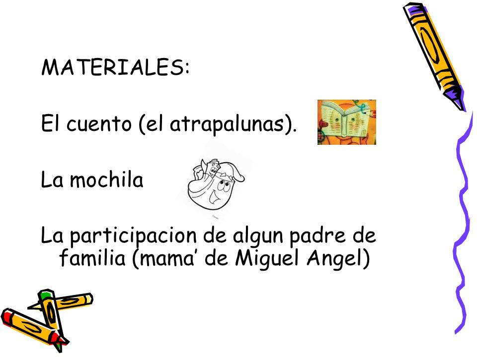 MATERIALES: El cuento (el atrapalunas).