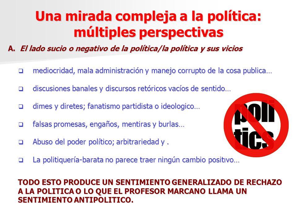 Una mirada compleja a la política: múltiples perspectivas mediocridad, mala administración y manejo corrupto de la cosa publica… mediocridad, mala adm