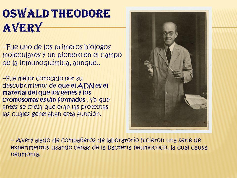 --Fue uno de los primeros biólogos moleculares y un pionero en el campo de la inmunoquímica, aunque..