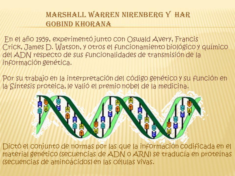 En el año 1959, experimentó junto con Oswald Avery, Francis Crick, James D.