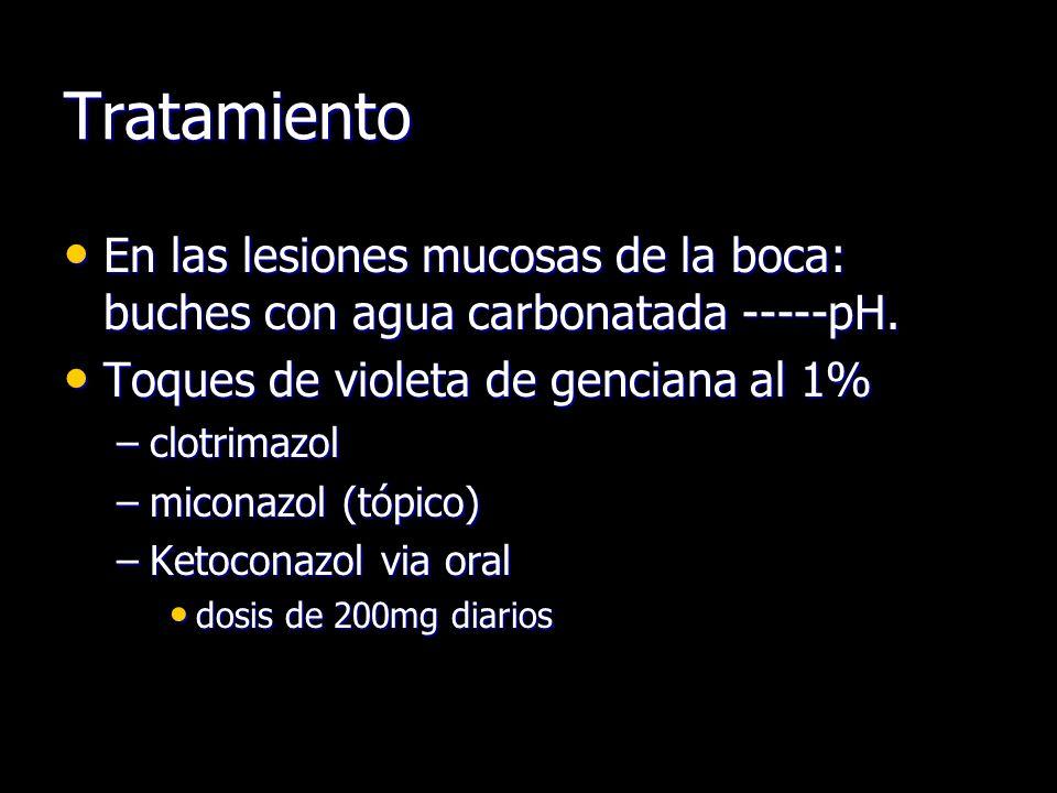 Tratamiento En las lesiones mucosas de la boca: buches con agua carbonatada -----pH. En las lesiones mucosas de la boca: buches con agua carbonatada -