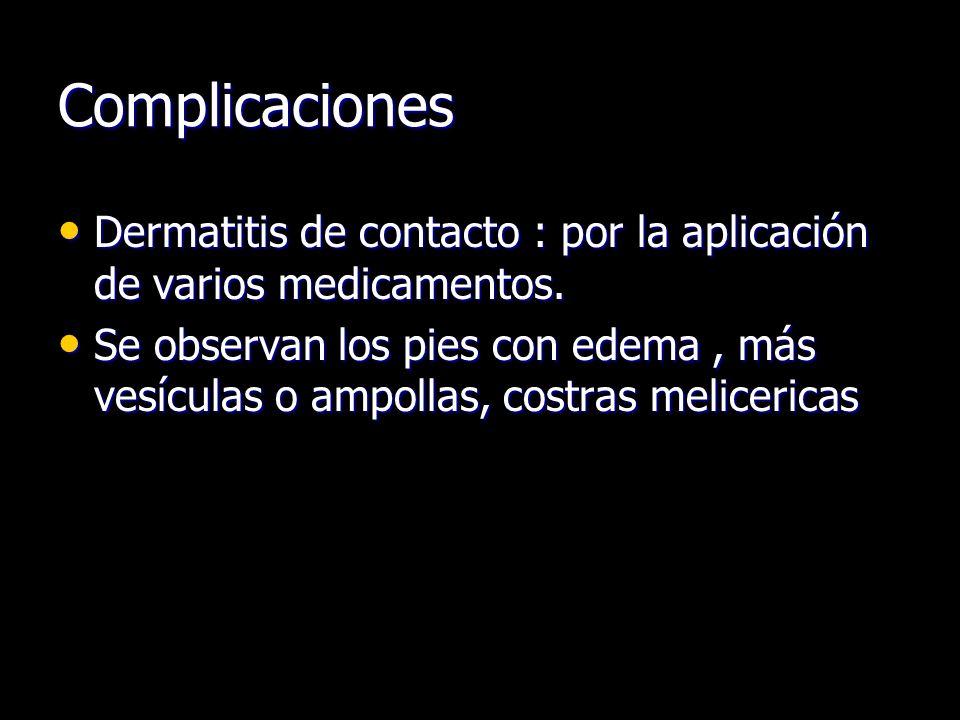 Complicaciones Dermatitis de contacto : por la aplicación de varios medicamentos. Dermatitis de contacto : por la aplicación de varios medicamentos. S
