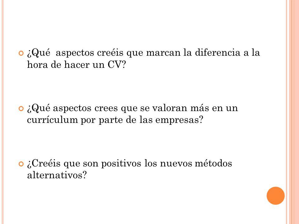 ¿Qué aspectos creéis que marcan la diferencia a la hora de hacer un CV? ¿Qué aspectos crees que se valoran más en un currículum por parte de las empre