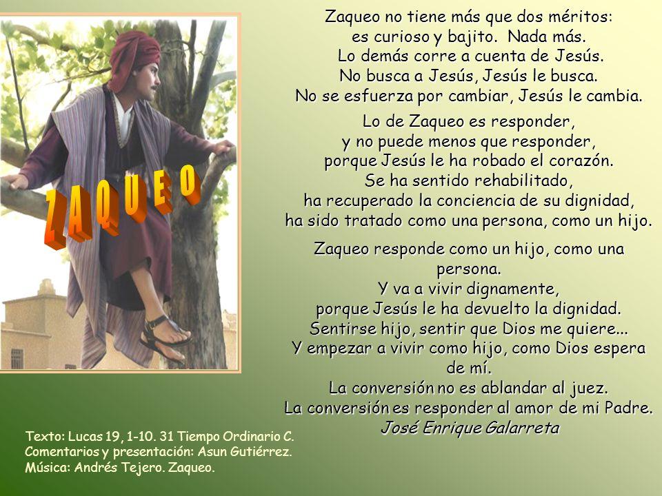 Texto: Lucas 19, 1-10.31 Tiempo Ordinario C. Comentarios y presentación: Asun Gutiérrez.