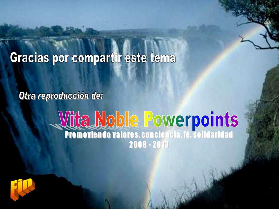 www.vitanoblepowerpoints.net Eres un Dios de vida e ilusión. No es inofensivo acercarse a ti. No es una cortesía inocente dejarte entrar, abrirte la p
