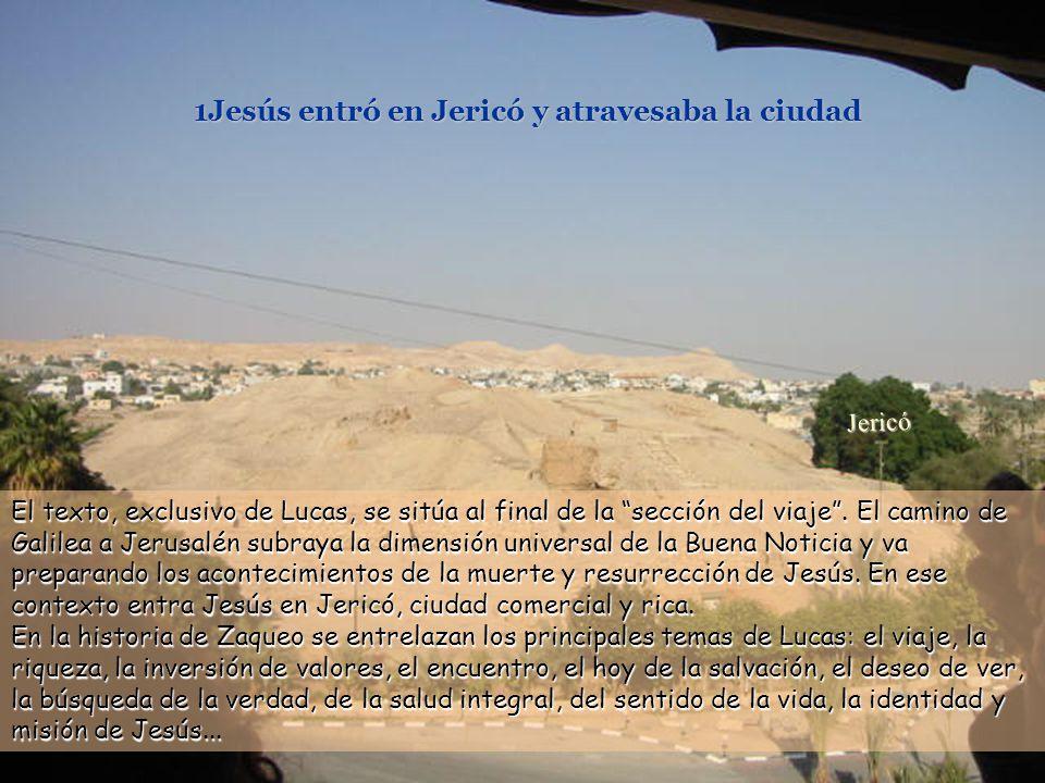 www.vitanoblepowerpoints.net 1Jesús entró en Jericó y atravesaba la ciudad Jericó El texto, exclusivo de Lucas, se sitúa al final de la sección del viaje.