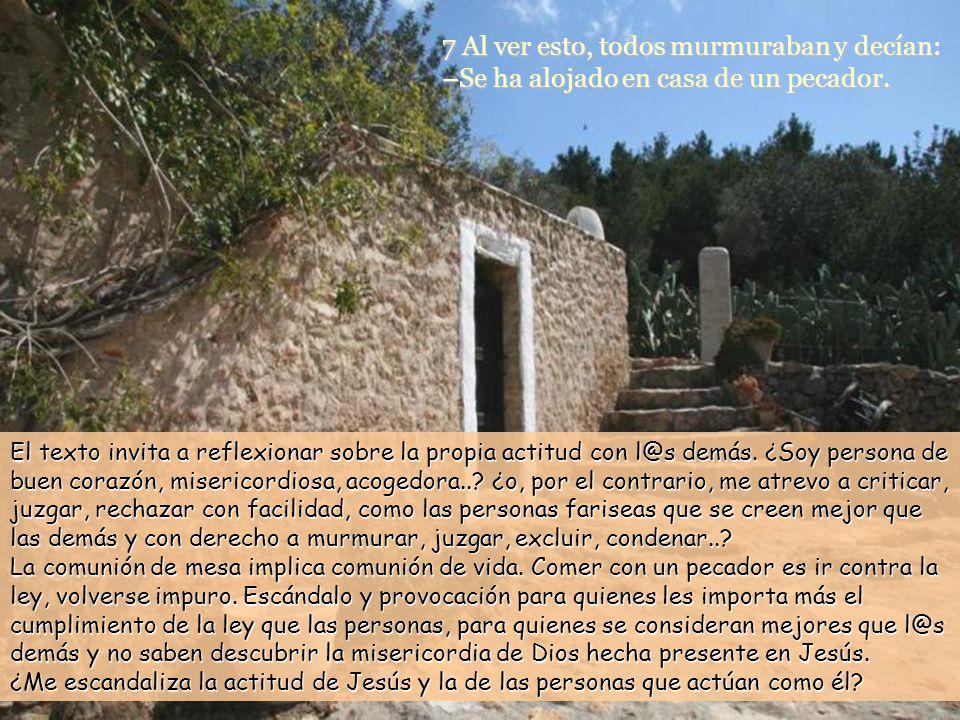 www.vitanoblepowerpoints.net 7 Al ver esto, todos murmuraban y decían: –Se ha alojado en casa de un pecador.